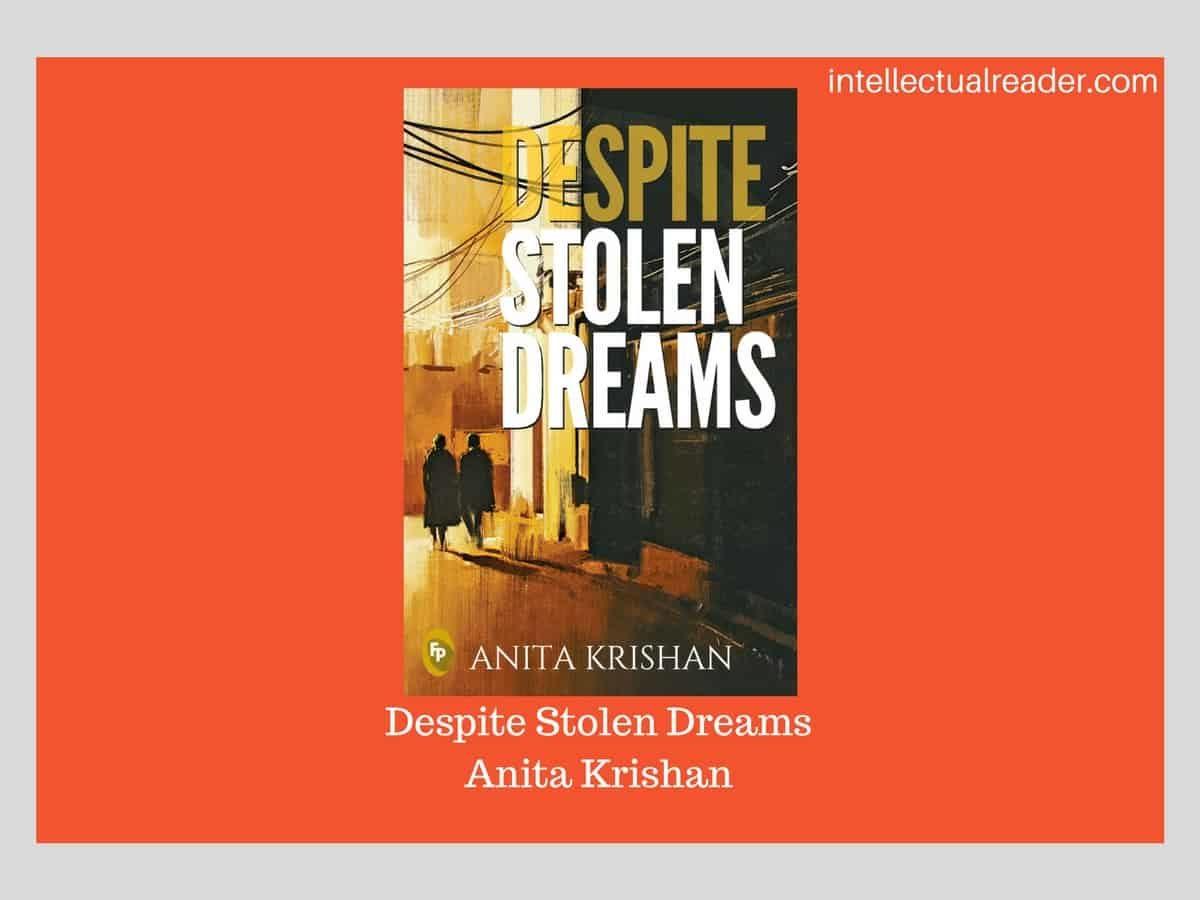 Despite Stolen Dreams review Anita